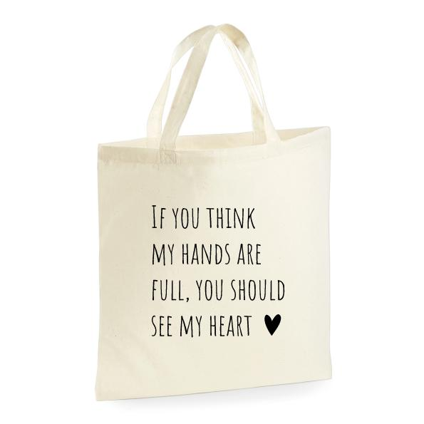 Tasje | If you think my hands are full, you should see my heart | NIKKI-LAUREN.COM